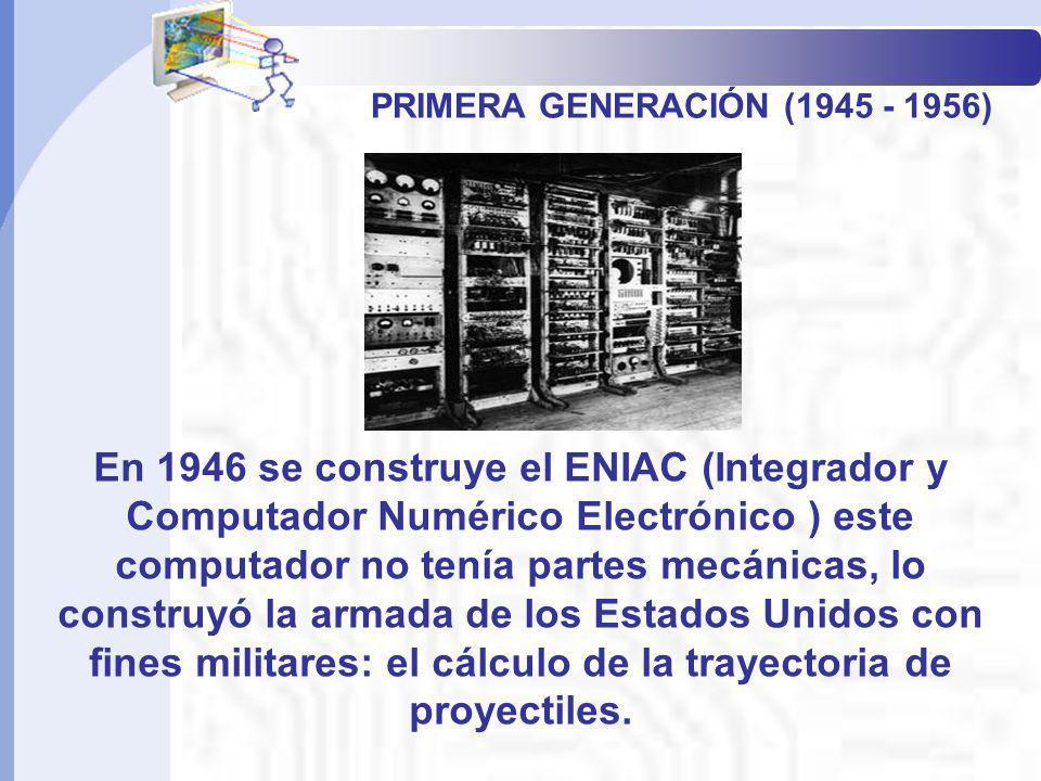 Informática Básica I PRIMERA GENERACIÓN (1945 - 1956)
