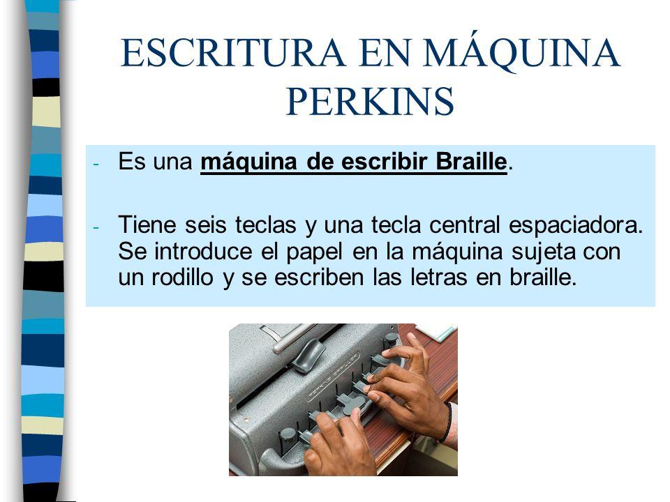 ESCRITURA EN MÁQUINA PERKINS