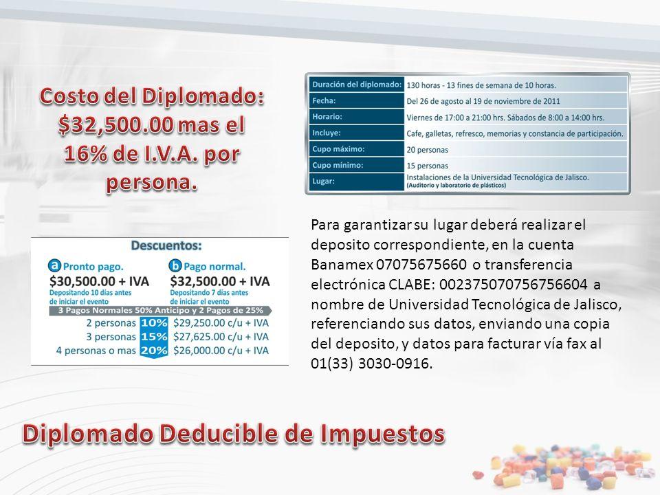 Costo del Diplomado: $32,500.00 mas el 16% de I.V.A. por persona.