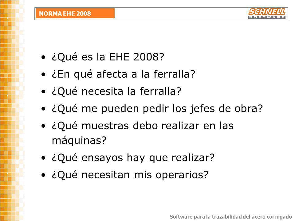 ¿Qué es la EHE 2008 ¿En qué afecta a la ferralla ¿Qué necesita la ferralla ¿Qué me pueden pedir los jefes de obra