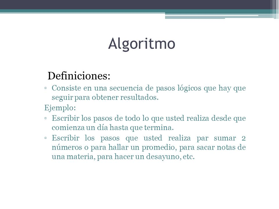 Algoritmo Definiciones: