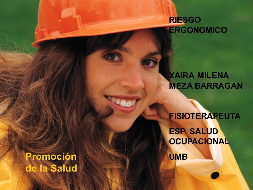 Promoción de la Salud RIESGO ERGONOMICO XAIRA MILENA MEZA BARRAGAN