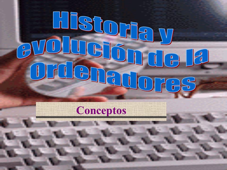 Historia y evolución de la Ordenadores Conceptos