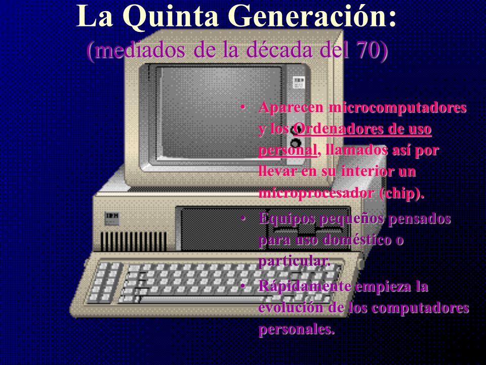 La Quinta Generación: (mediados de la década del 70)