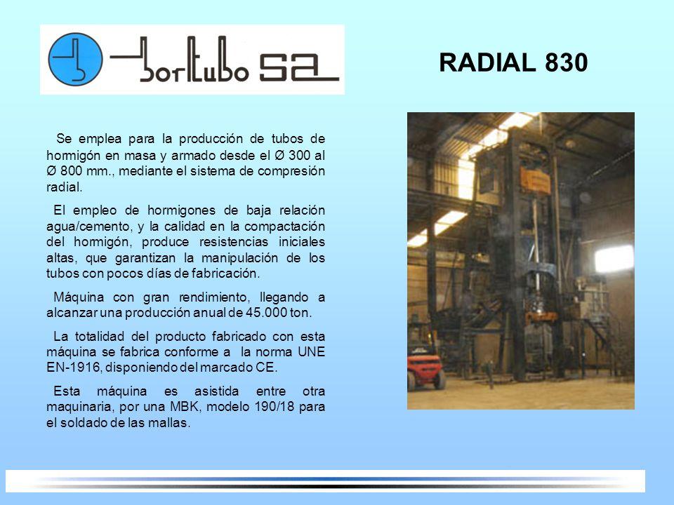 RADIAL 830Se emplea para la producción de tubos de hormigón en masa y armado desde el Ø 300 al Ø 800 mm., mediante el sistema de compresión radial.