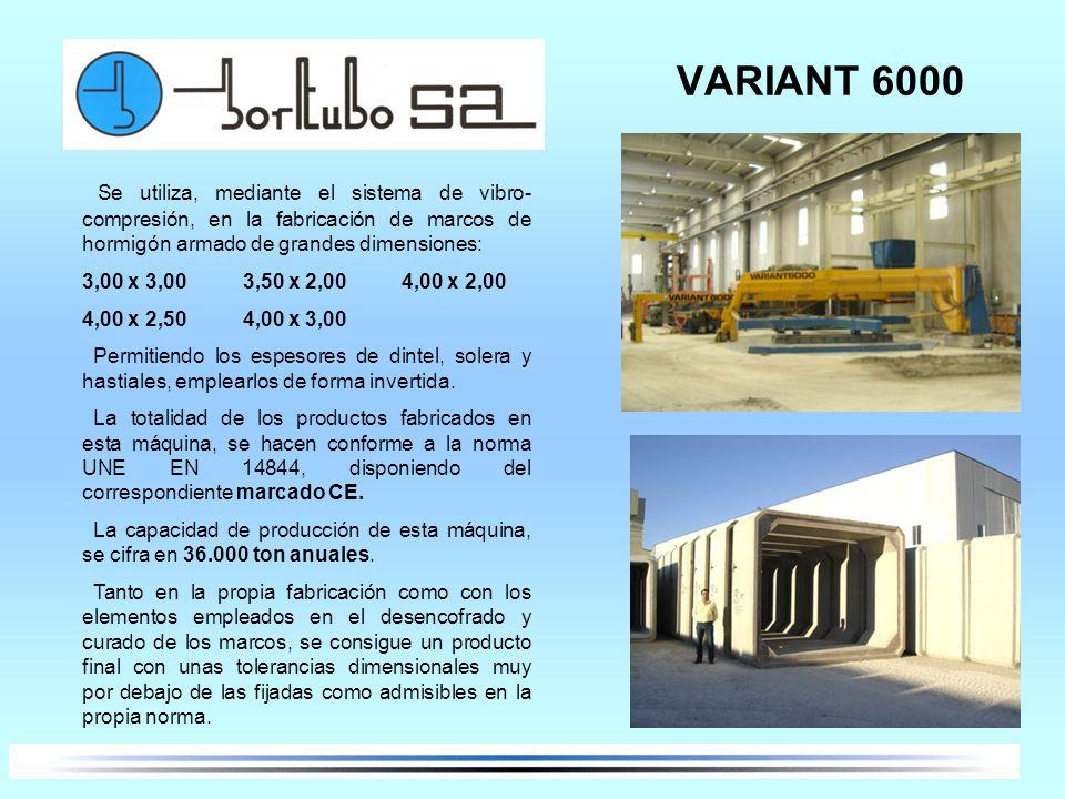 VARIANT 6000 Se utiliza, mediante el sistema de vibro-compresión, en la fabricación de marcos de hormigón armado de grandes dimensiones: