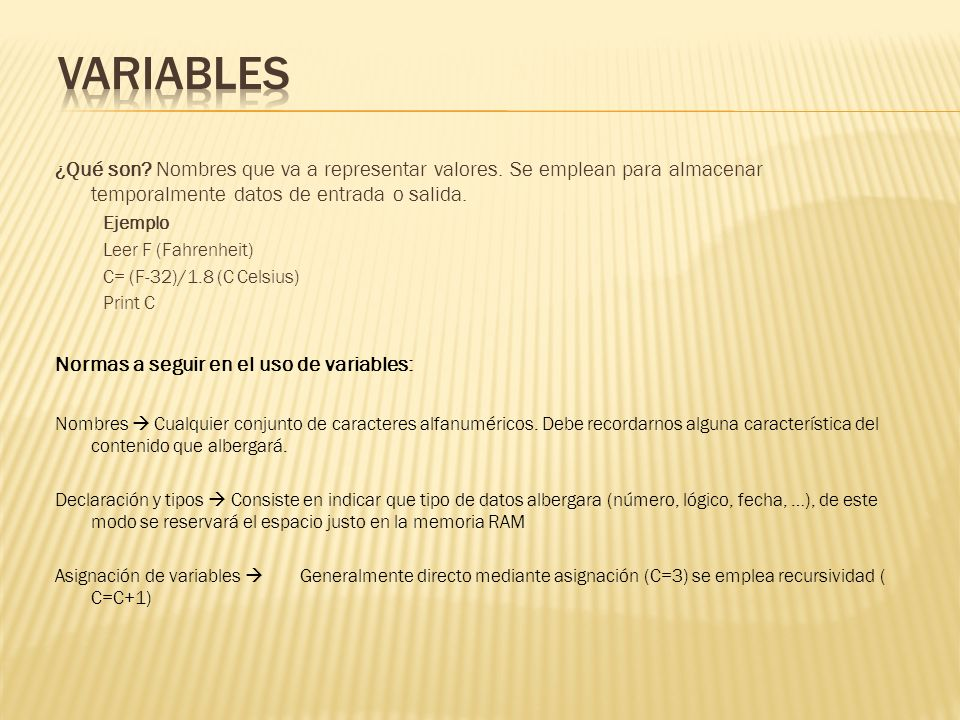 VARIABLES Normas a seguir en el uso de variables: