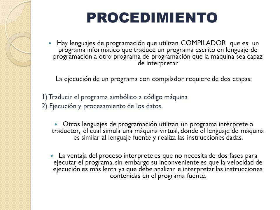 La ejecución de un programa con compilador requiere de dos etapas: