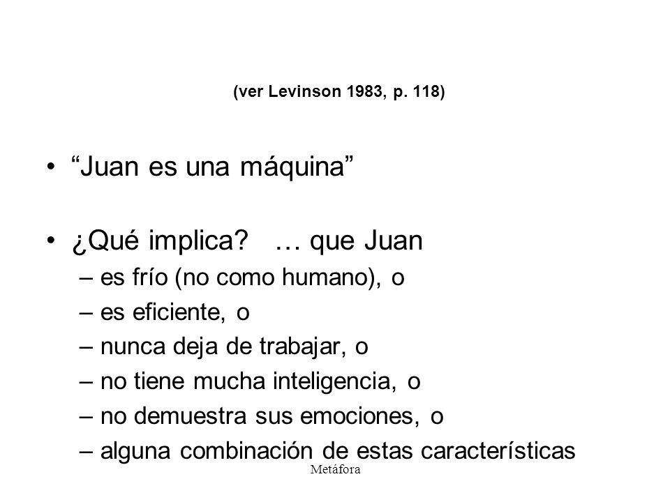 (ver Levinson 1983, p. 118) Juan es una máquina