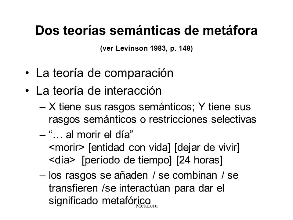 Dos teorías semánticas de metáfora (ver Levinson 1983, p. 148)