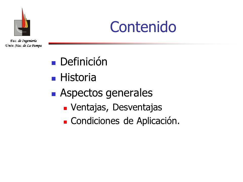 Contenido Definición Historia Aspectos generales Ventajas, Desventajas