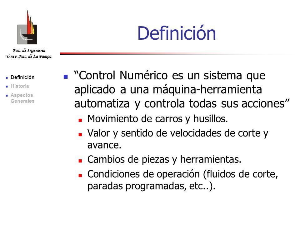 Definición Control Numérico es un sistema que aplicado a una máquina-herramienta automatiza y controla todas sus acciones