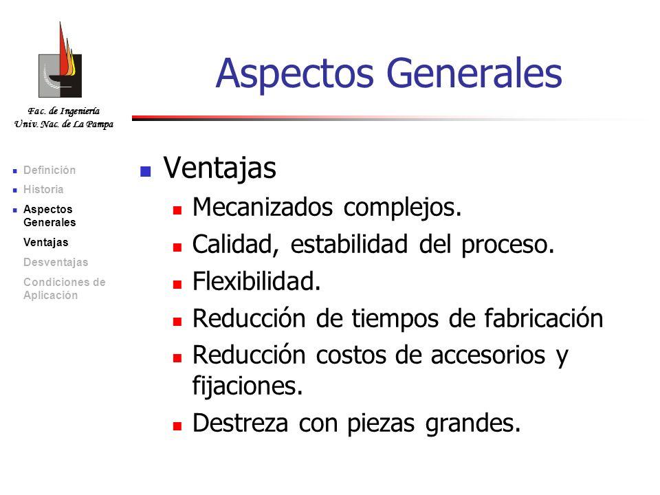 Aspectos Generales Ventajas Mecanizados complejos.