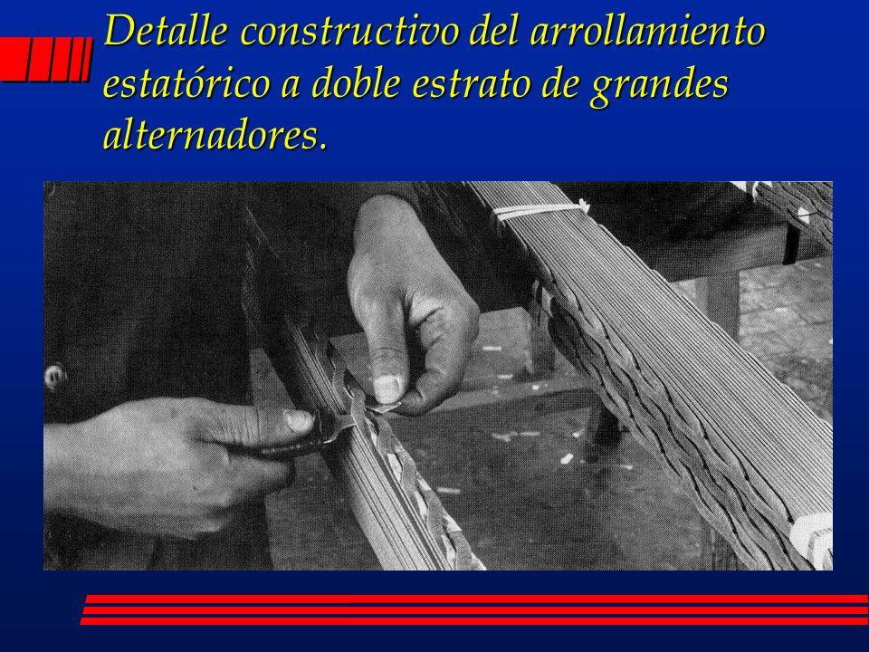 Detalle constructivo del arrollamiento estatórico a doble estrato de grandes alternadores.