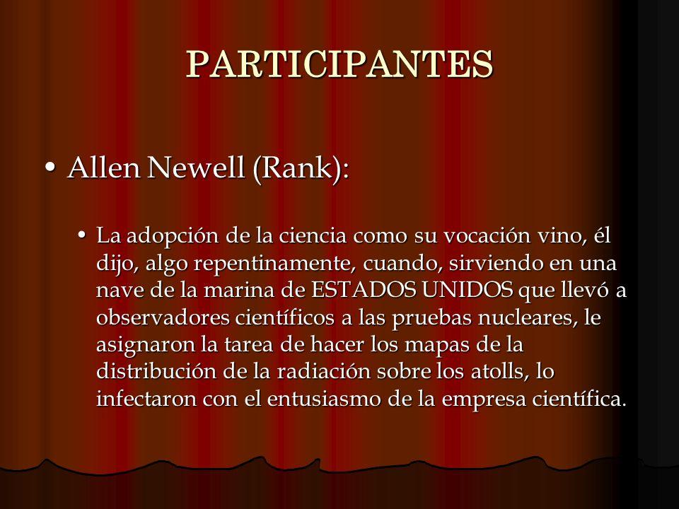 PARTICIPANTES Allen Newell (Rank):