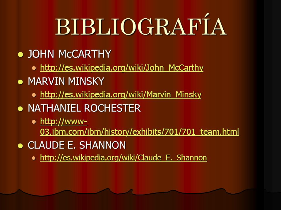 BIBLIOGRAFÍA JOHN McCARTHY MARVIN MINSKY NATHANIEL ROCHESTER