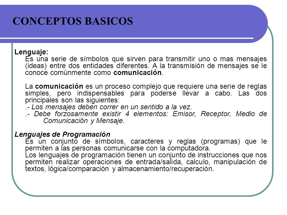 CONCEPTOS BASICOS Lenguaje: