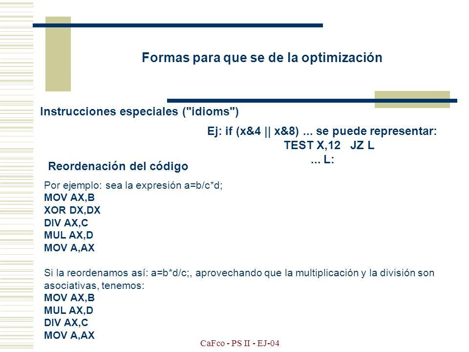Ej: if (x&4 || x&8) ... se puede representar: