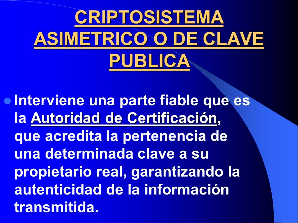 CRIPTOSISTEMA ASIMETRICO O DE CLAVE PUBLICA
