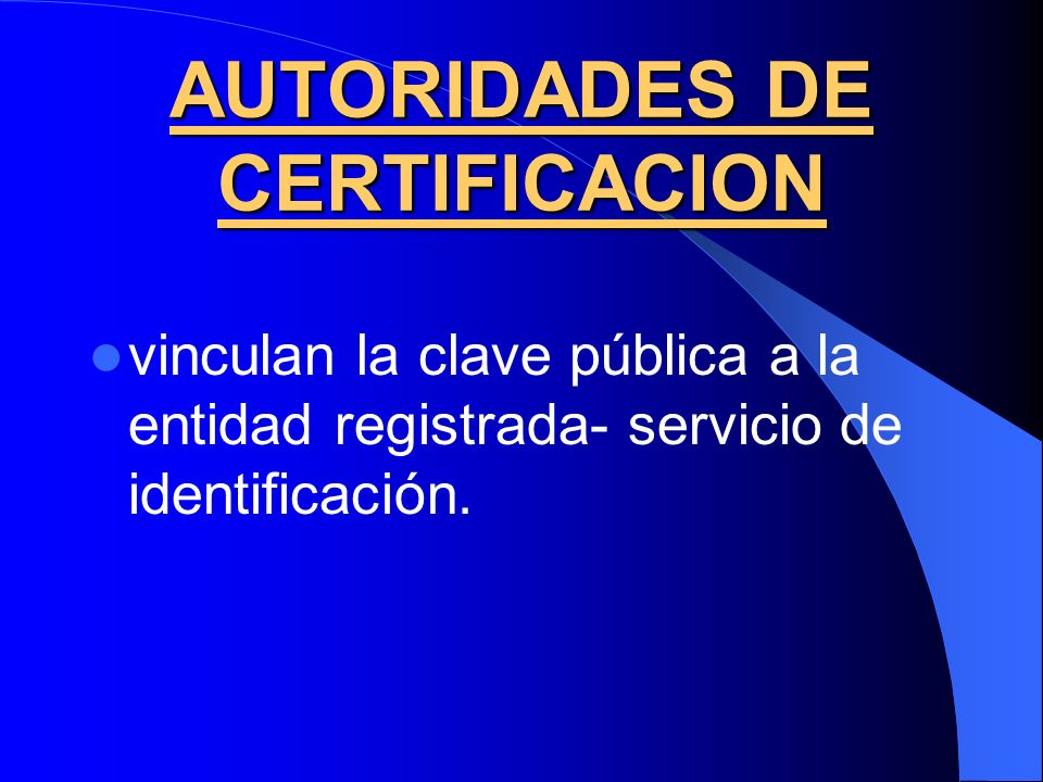 AUTORIDADES DE CERTIFICACION