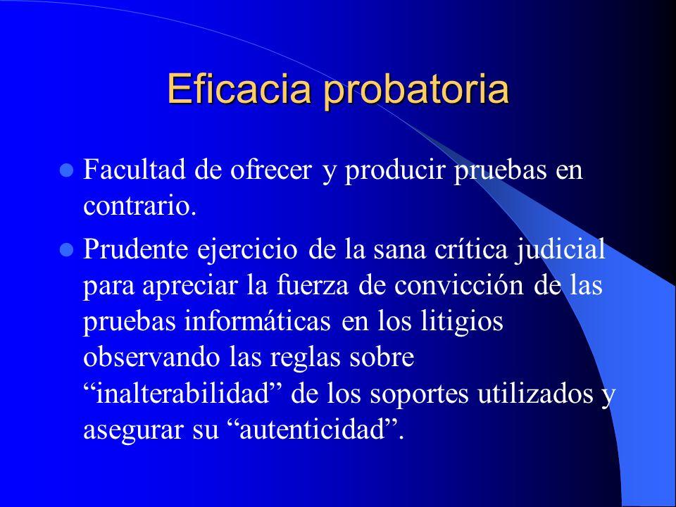 Eficacia probatoria Facultad de ofrecer y producir pruebas en contrario.