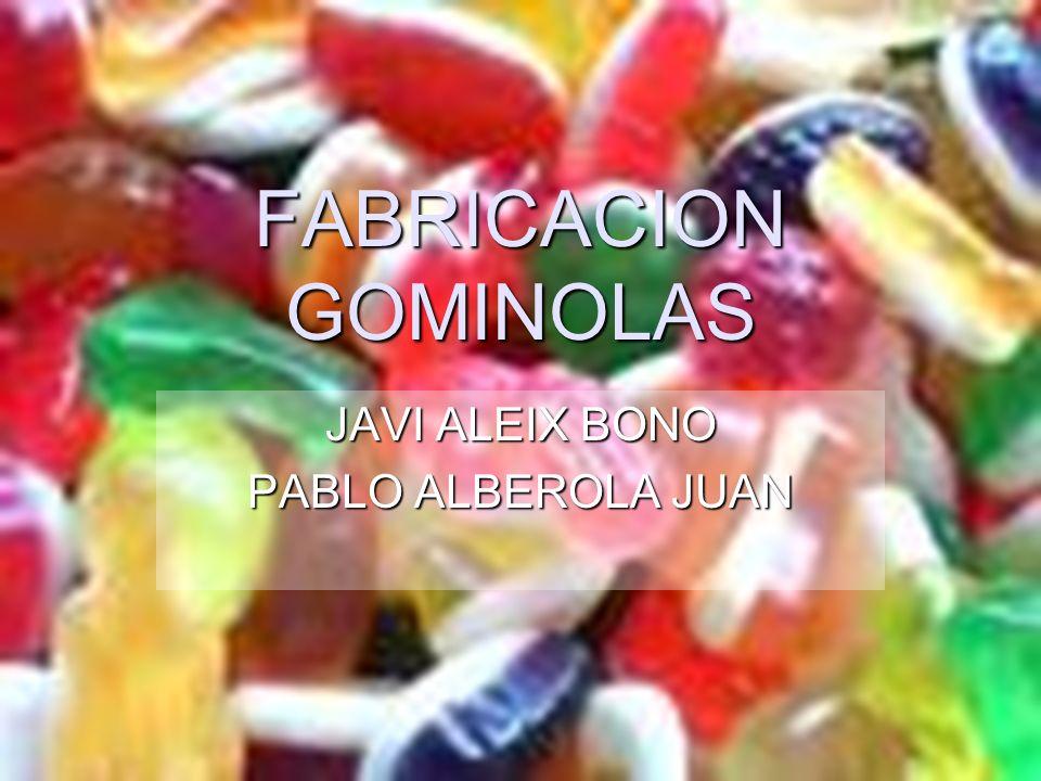 FABRICACION GOMINOLAS