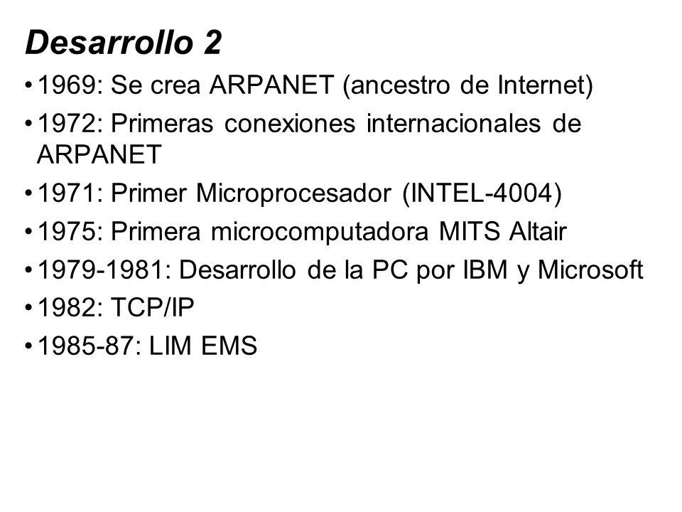 Desarrollo 2 1969: Se crea ARPANET (ancestro de Internet)