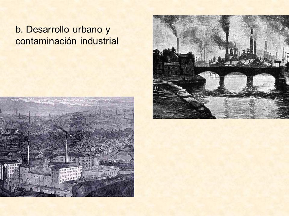 b. Desarrollo urbano y contaminación industrial