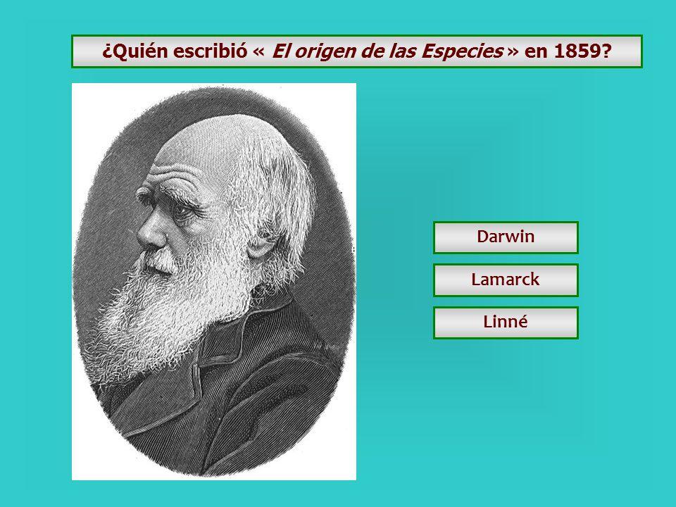 ¿Quién escribió « El origen de las Especies » en 1859