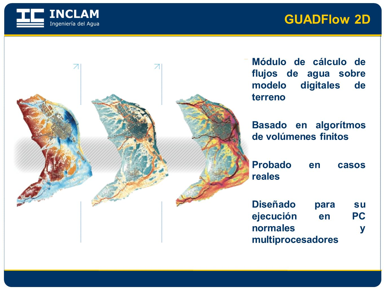 GUADFlow 2D Módulo de cálculo de flujos de agua sobre modelo digitales de terreno. Basado en algorítmos de volúmenes finitos.