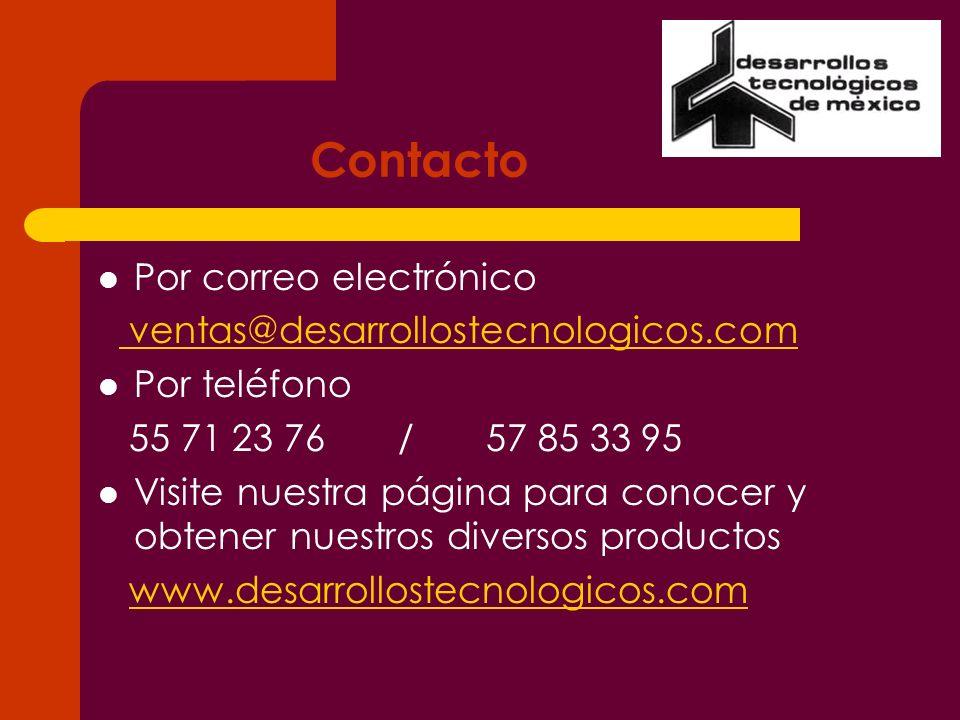 Contacto Por correo electrónico ventas@desarrollostecnologicos.com