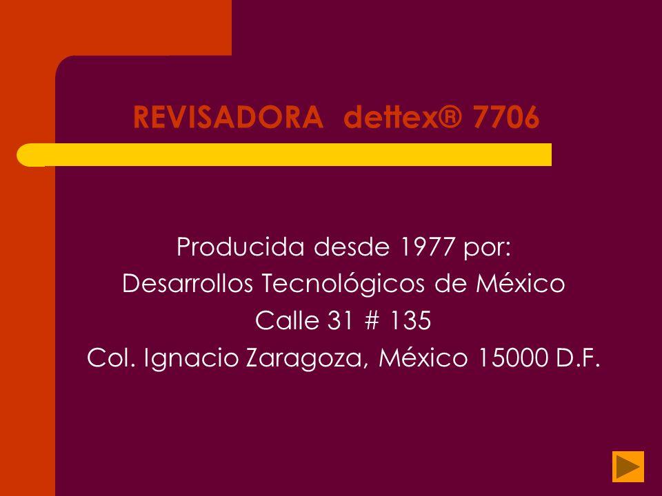 REVISADORA dettex® 7706 Producida desde 1977 por: