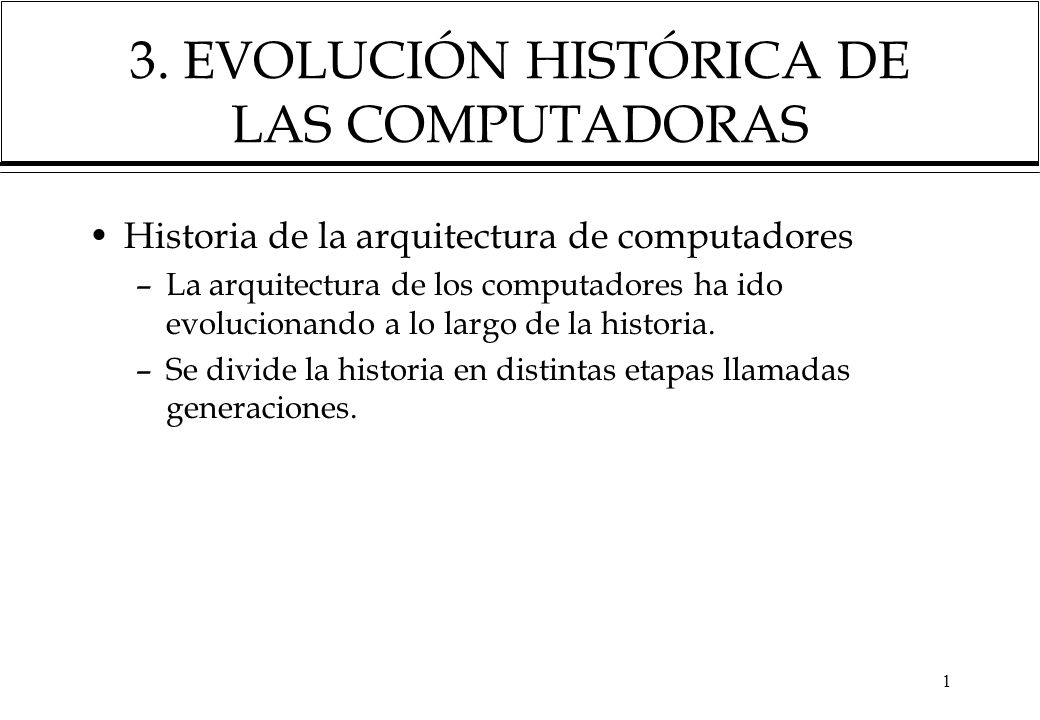 3. EVOLUCIÓN HISTÓRICA DE LAS COMPUTADORAS