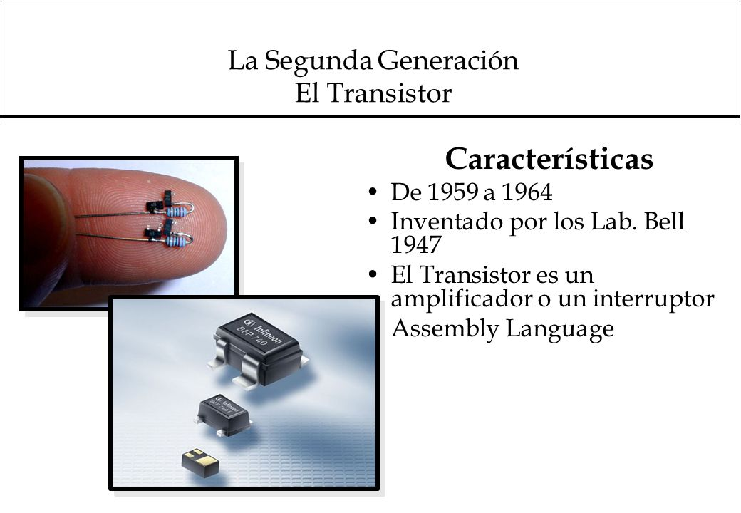 La Segunda Generación El Transistor