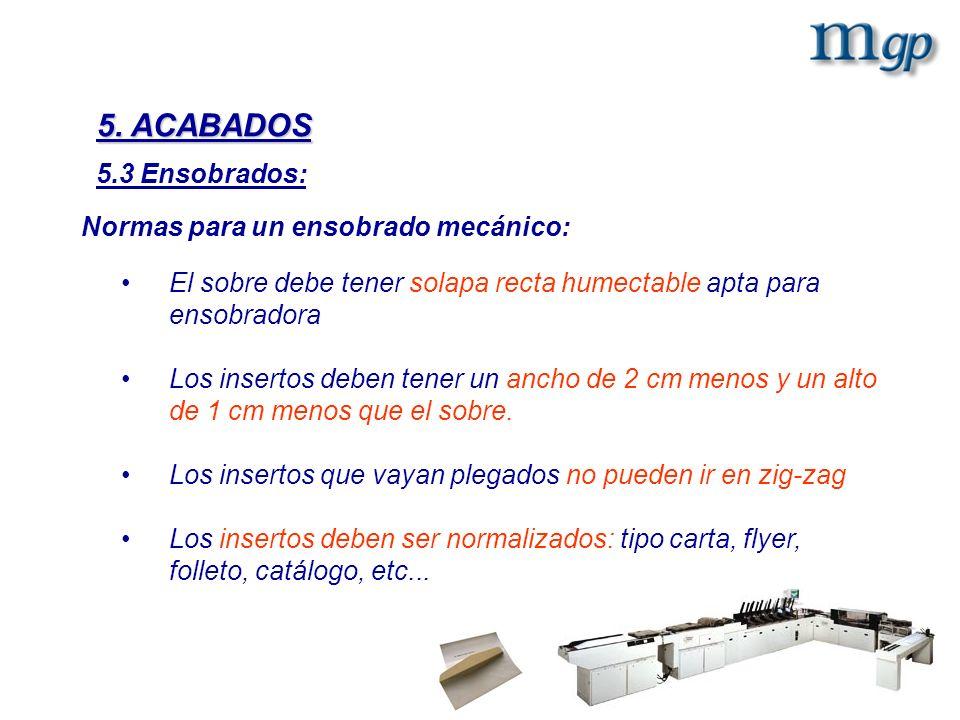 5. ACABADOS 5.3 Ensobrados: Normas para un ensobrado mecánico: