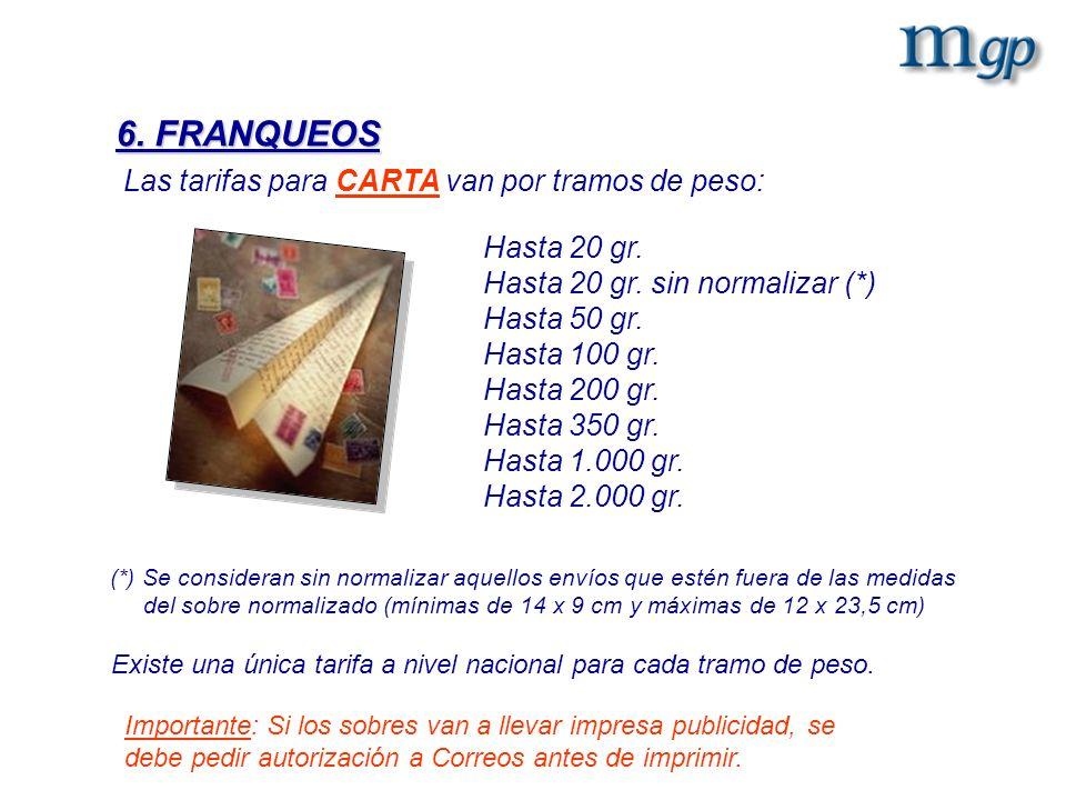6. FRANQUEOS Las tarifas para CARTA van por tramos de peso: