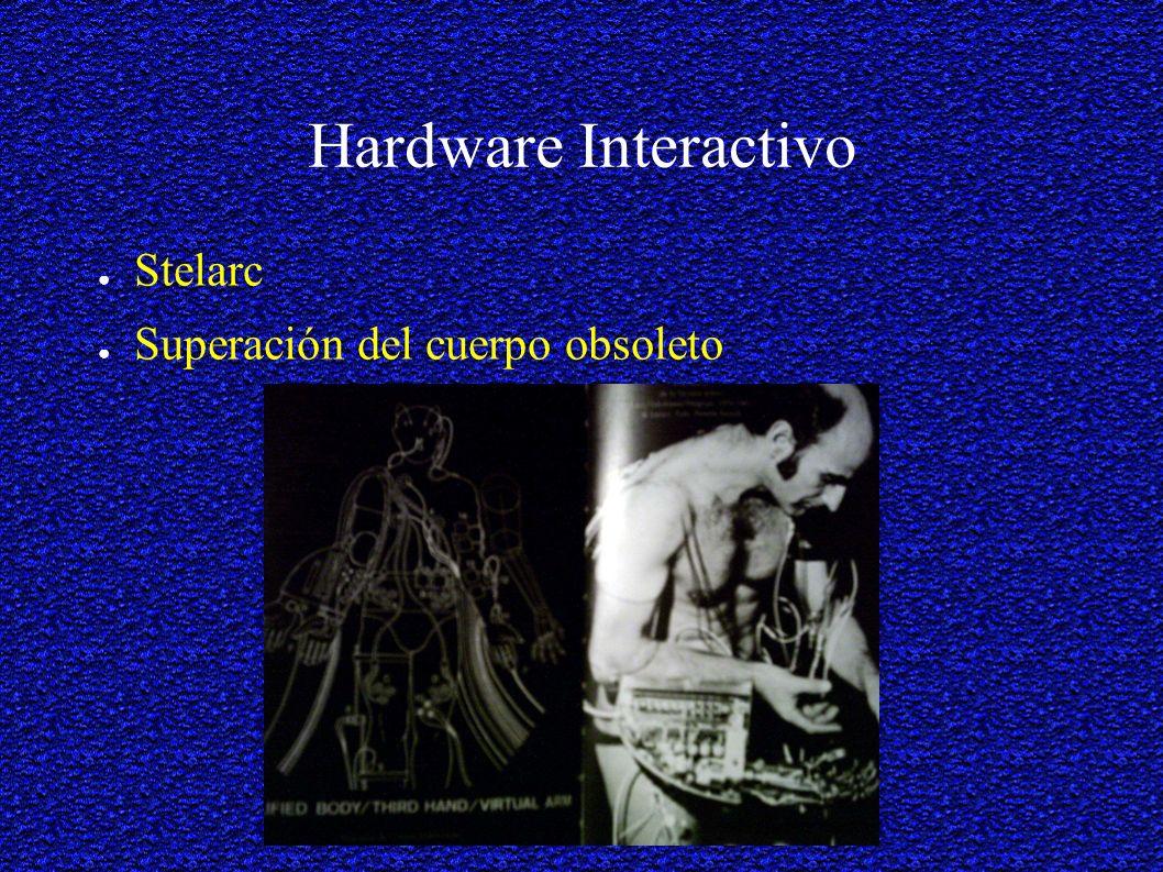 Hardware Interactivo Stelarc Superación del cuerpo obsoleto