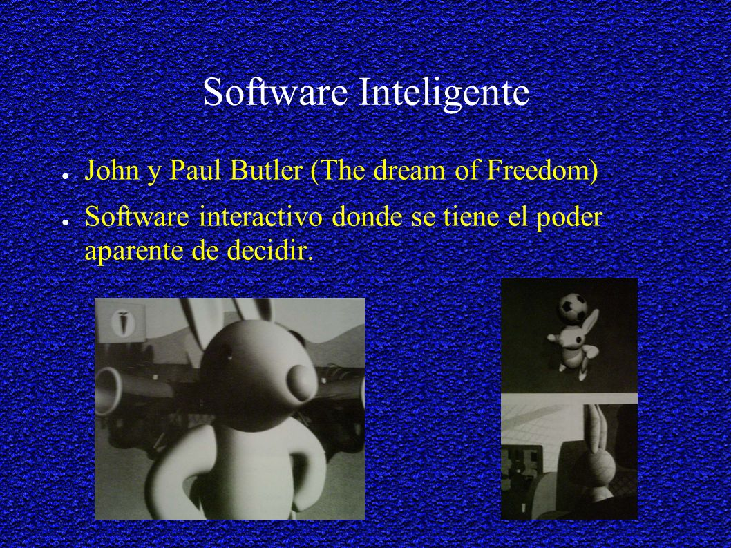 Software Inteligente John y Paul Butler (The dream of Freedom)