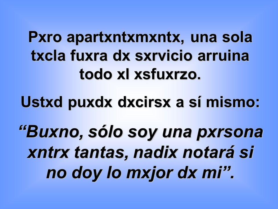 Ustxd puxdx dxcirsx a sí mismo: