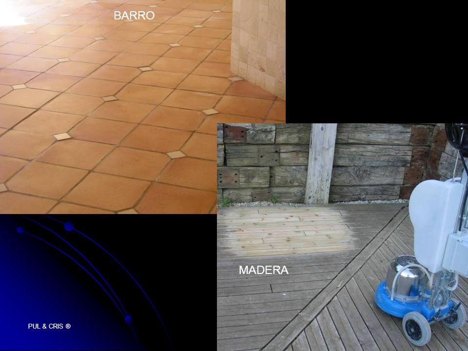 BARRO MADERA PUL & CRIS ®