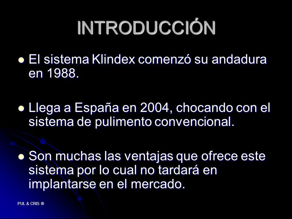 INTRODUCCIÓN El sistema Klindex comenzó su andadura en 1988.