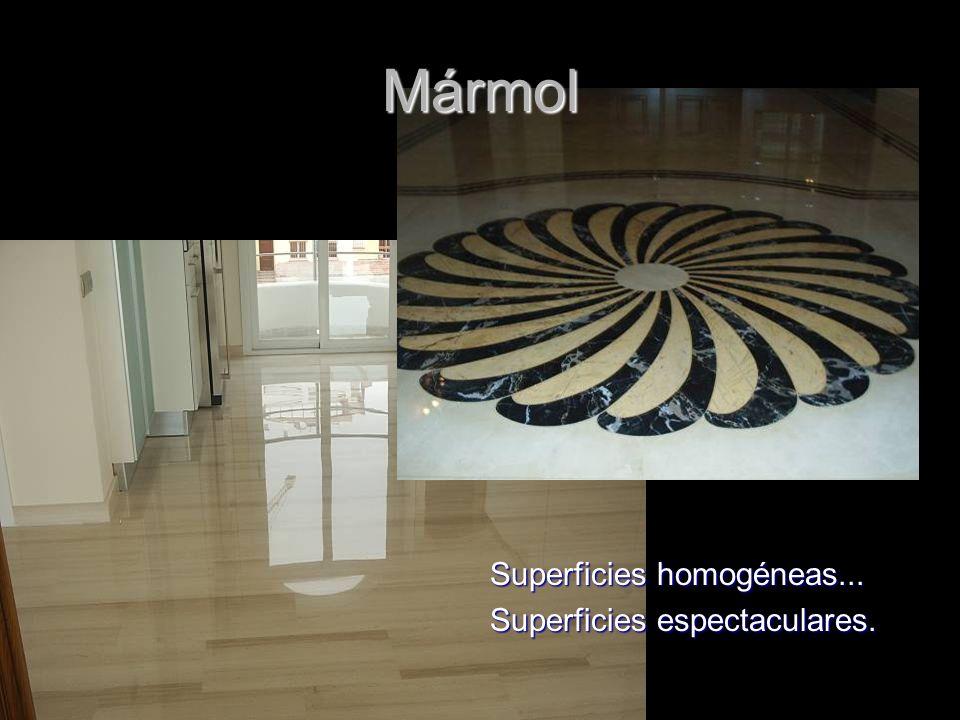 Mármol Superficies homogéneas... Superficies espectaculares.