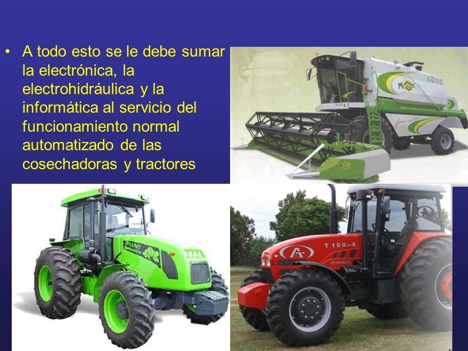A todo esto se le debe sumar la electrónica, la electrohidráulica y la informática al servicio del funcionamiento normal automatizado de las cosechadoras y tractores