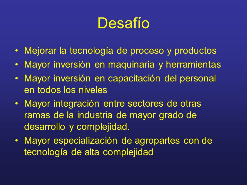Desafío Mejorar la tecnología de proceso y productos