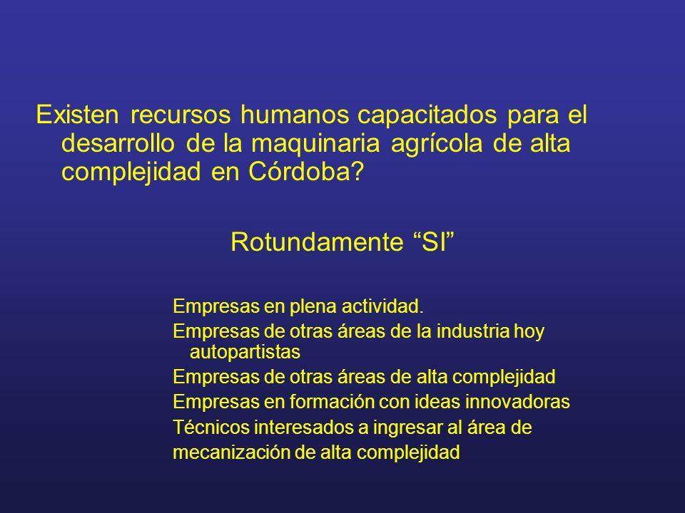Existen recursos humanos capacitados para el desarrollo de la maquinaria agrícola de alta complejidad en Córdoba
