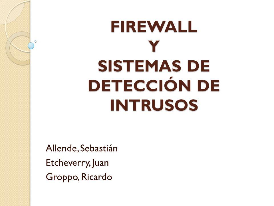 FIREWALL Y SISTEMAS DE DETECCIÓN DE INTRUSOS