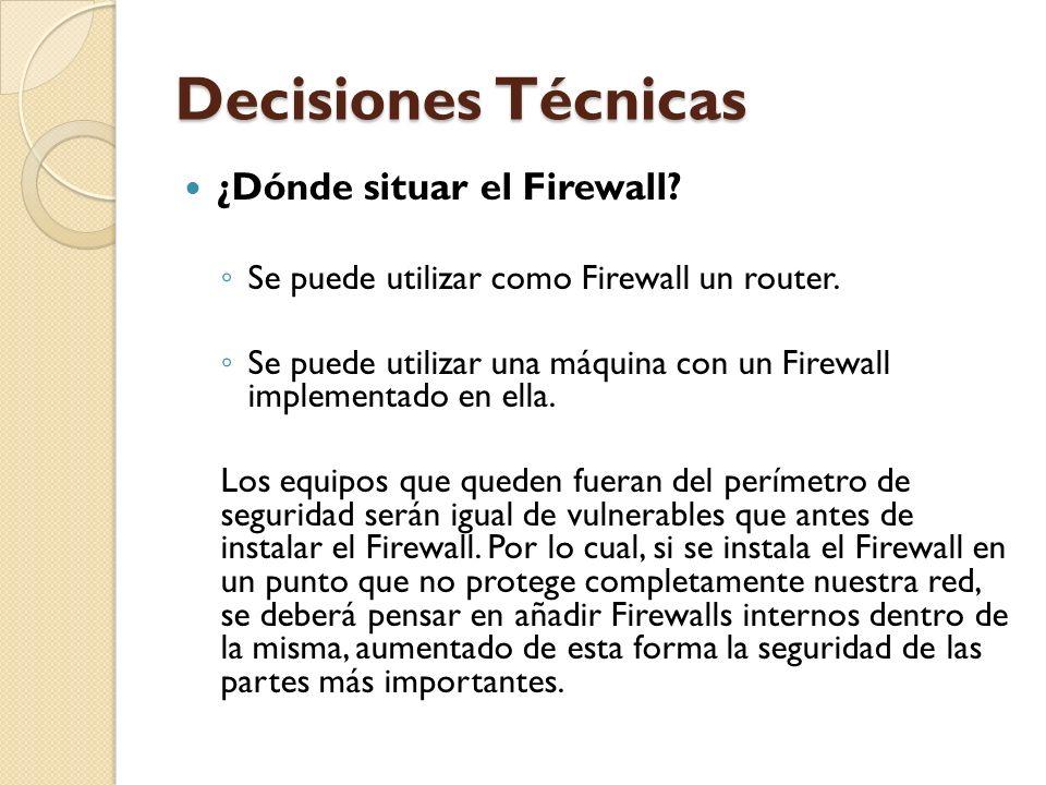 Decisiones Técnicas ¿Dónde situar el Firewall