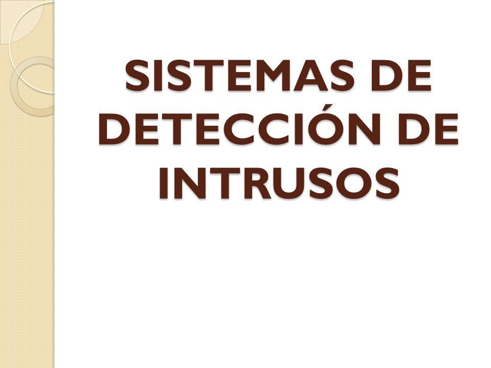 SISTEMAS DE DETECCIÓN DE INTRUSOS