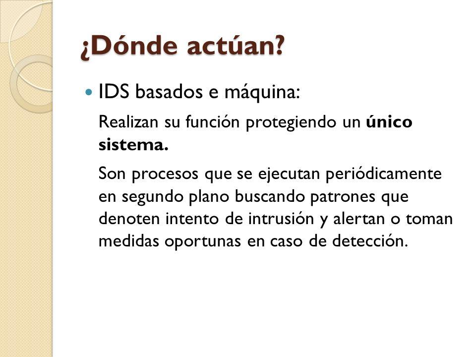 ¿Dónde actúan IDS basados e máquina: