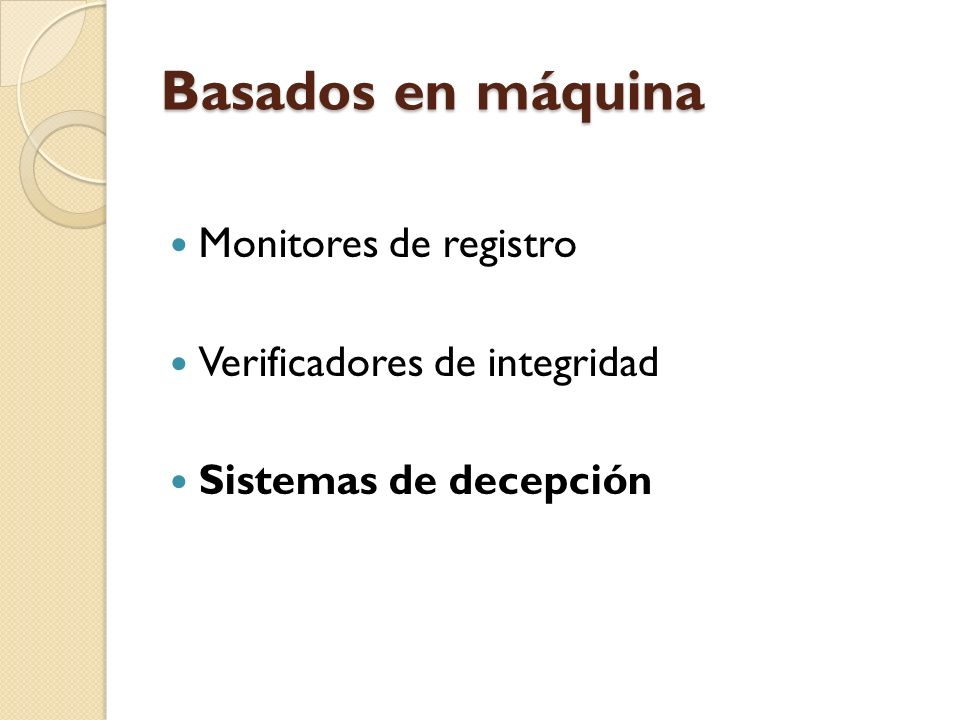 Basados en máquina Monitores de registro Verificadores de integridad